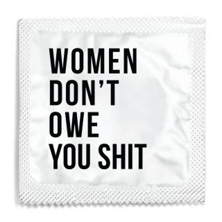women-dont-own-you-shit-condom-foil.png